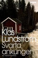 Svarta ankungen ett reportage om Lapplands guldfeber och finanskrisens vinnare - Klas Lundström
