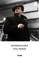 Rosenkavaljeren - Stieg Trenter
