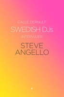 Swedish DJs - Intervjuer: Steve Angello - Calle Dernulf