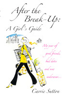 After the Break-Up: A Girl's Guide - Carrie Sutton