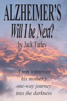 Alzheimer's - Will I Be Next? - Jack Turley