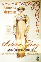 Autumn Glory and Other Stories - Barbara Metzger