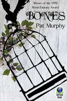 Bones - Pat Murphy