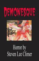 Demonesque - Steven Lee Climer