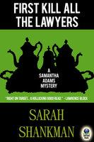 First Kill All the Lawyers - Sarah Shankman