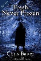Fresh, Never Frozen - Chris Bauer