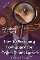 How to Become a Bodyguard for Celine Dion's Larynx - Kathleen Gerard