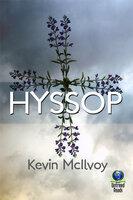 Hyssop - Kevin McIlvoy