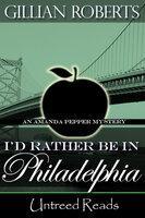 I'd Rather Be in Philadelphia - Gillian Roberts