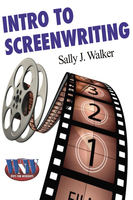 Intro to Screenwriting - Sally J. Walker