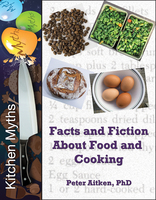 Kitchen Myths - Facts and Fiction About Food and Cooking - Peter Aitken (Ph.D.)