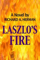 Laszlo's Fire - Richard A. Herman
