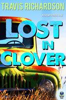 Lost in Clover - Travis Richardson