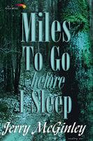 Miles to Go Before I Sleep - Jerry McGinley