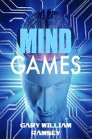 Mind Games - Gary William Ramsey