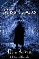Miss Locks - Eric Arvin