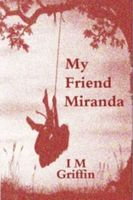 My Friend Miranda - IM Griffin