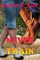 Never the Twain - Judith B. Glad