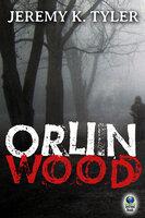 Orlin Wood - Jeremy K. Tyler