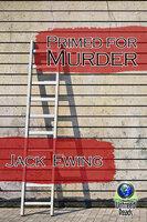 Primed for Murder - Jack Ewing
