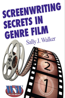 Screenwriting Secrets in Genre Film - Sally J. Walker