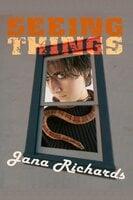 Seeing Things - Jana Richards