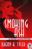 Smoking Ash - Jeremy K. Tyler