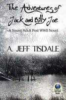 The Adventures of Jack and Billy Joe - A. Jeff Tisdale