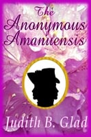 The Anonymous Amanuensis - Judith B. Glad