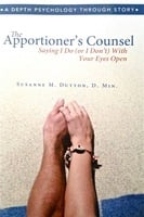 The Apportioner's Counsel – Saying I Do (or I Don't) with Your Eyes Open - Susanne M. Dutton