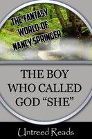 "The Boy Who Called God ""She"" - Nancy Springer"