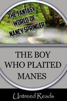 The Boy Who Plaited Manes - Nancy Springer