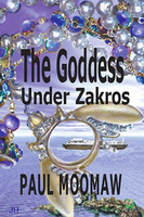 The Goddess Under Zakros - Paul Moomaw