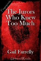 The Jurors Who Knew Too Much - Gail Farrelly