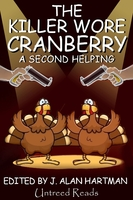 The Killer Wore Cranberry: A Second Helping - J. Alan Hartman