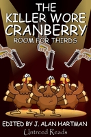 The Killer Wore Cranberry: Room for Thirds - J. Alan Hartman