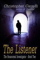 The Listener - Christopher Carrolli
