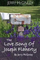 The Love Song of Joseph Flaherty - Jerry McGinley