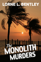 The Monolith Murders - Lorne L. Bentley