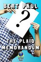 The Plaid Memorandum - Bert Paul