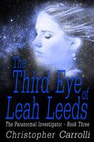 The Third Eye of Leah Leeds - Christopher Carrolli