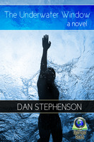 The Underwater Window - Dan Stephenson