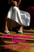 There Goes the Groom - Jana Richards