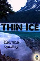 Thin Ice - Marsha Qualey