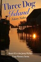 Three Dog Island - Felicity Nisbet