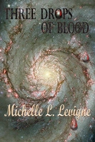 Three Drops of Blood - Michelle L. Levigne