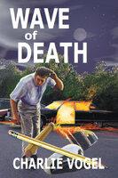 Wave of Death - Charlie Vogel