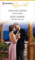 Larissas längtan/När tiden står still - Kate Hardy,Caitlin Crews