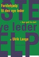 Førstehjælp til den nye leder - Ulrik Lange