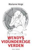 Wendys vidunderlige verden - Marianne Verge